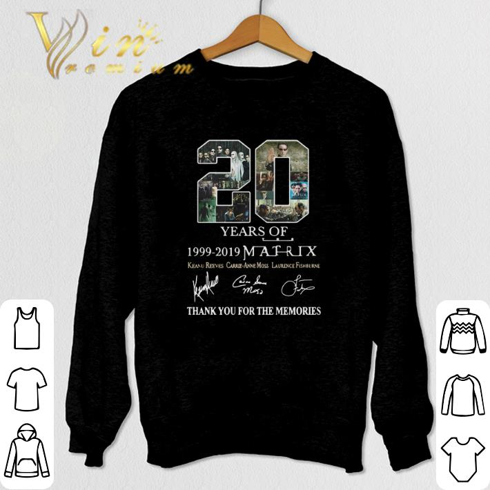 Funny 20 Year Of The Matrix 1999-2019 Thank You For The Memories shirt