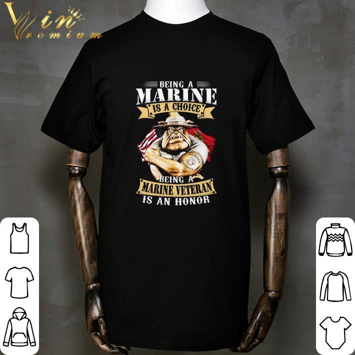 Funny Being A Marine Is A Choice Being A Marine Veteran Is An Honor Shirt 1 1.jpg