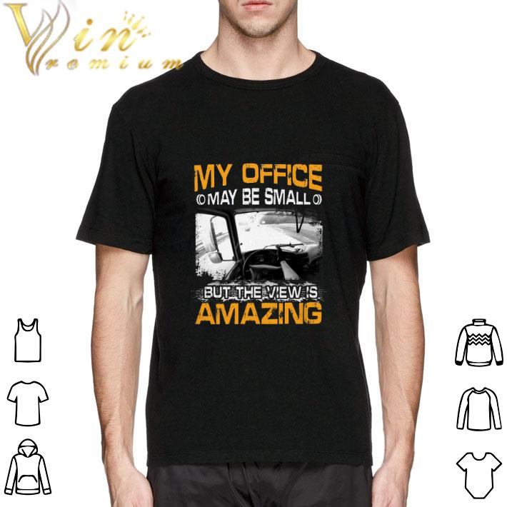 Funny My Office May Be Small But The View Is Amazing Shirt 2 1.jpg