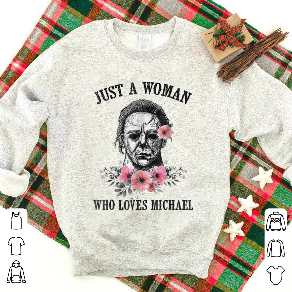 Hot Just A Woman Who Loves Michael Myer Shirt 1 1.jpg