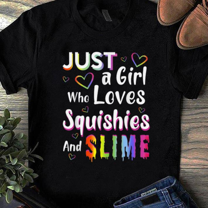 Nice Just a Girl Who Loves Squishies and Slime shirt