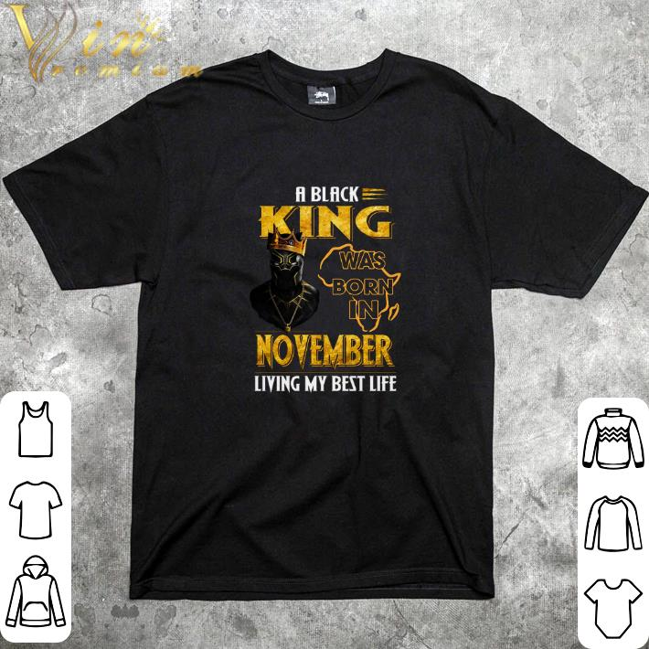 Official Black Panther A Black King was born in november living my best life shirt