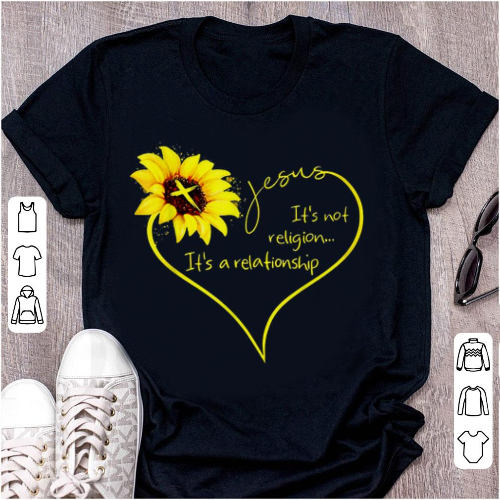 Official It's Not A Religion It's A Relationship Sunflower shirt