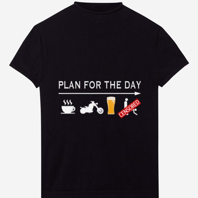 Official Plan For The Day Coffee Motorcycle Biker Beer And Sex shirt