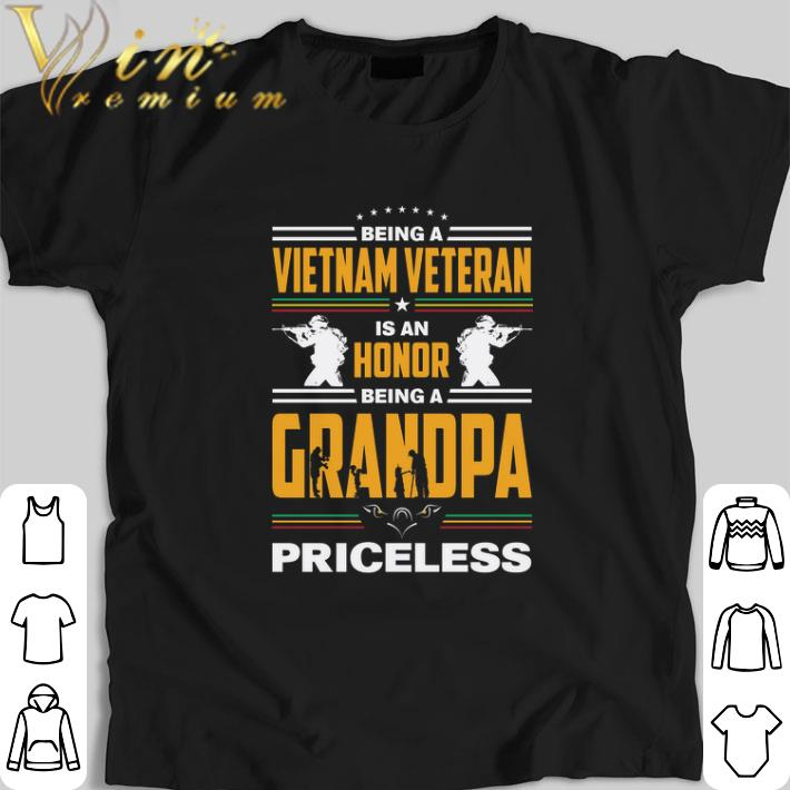 Pretty Being a Viet Nam veteran is an honor being a grandpa priceless shirt