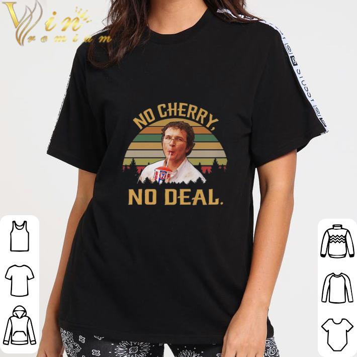 Top Alexei No Cherry No Deal Vintage Shirt 3 2 1.jpg