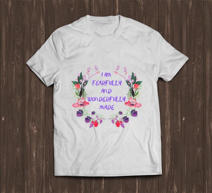 Awesome I Am Pearfully And Wonderfully Made Flower Shirt 1 1.jpg