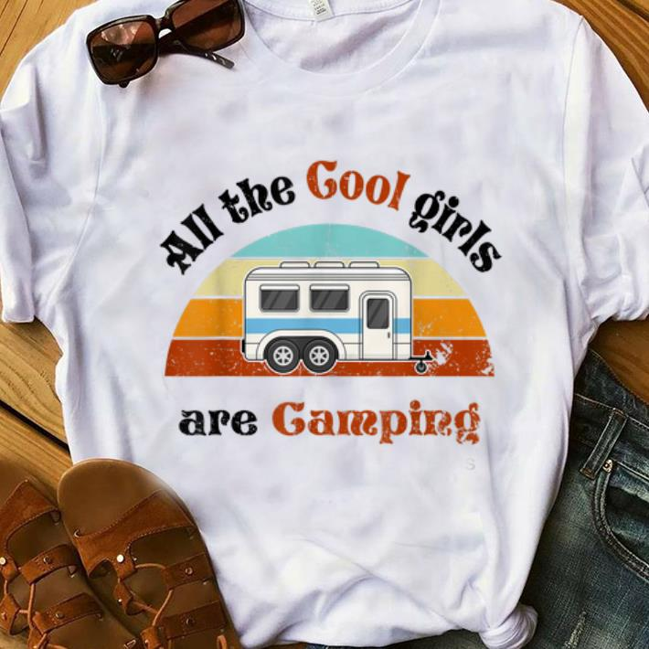 Hot All The Cool Girls Are Camping Vintage shirt