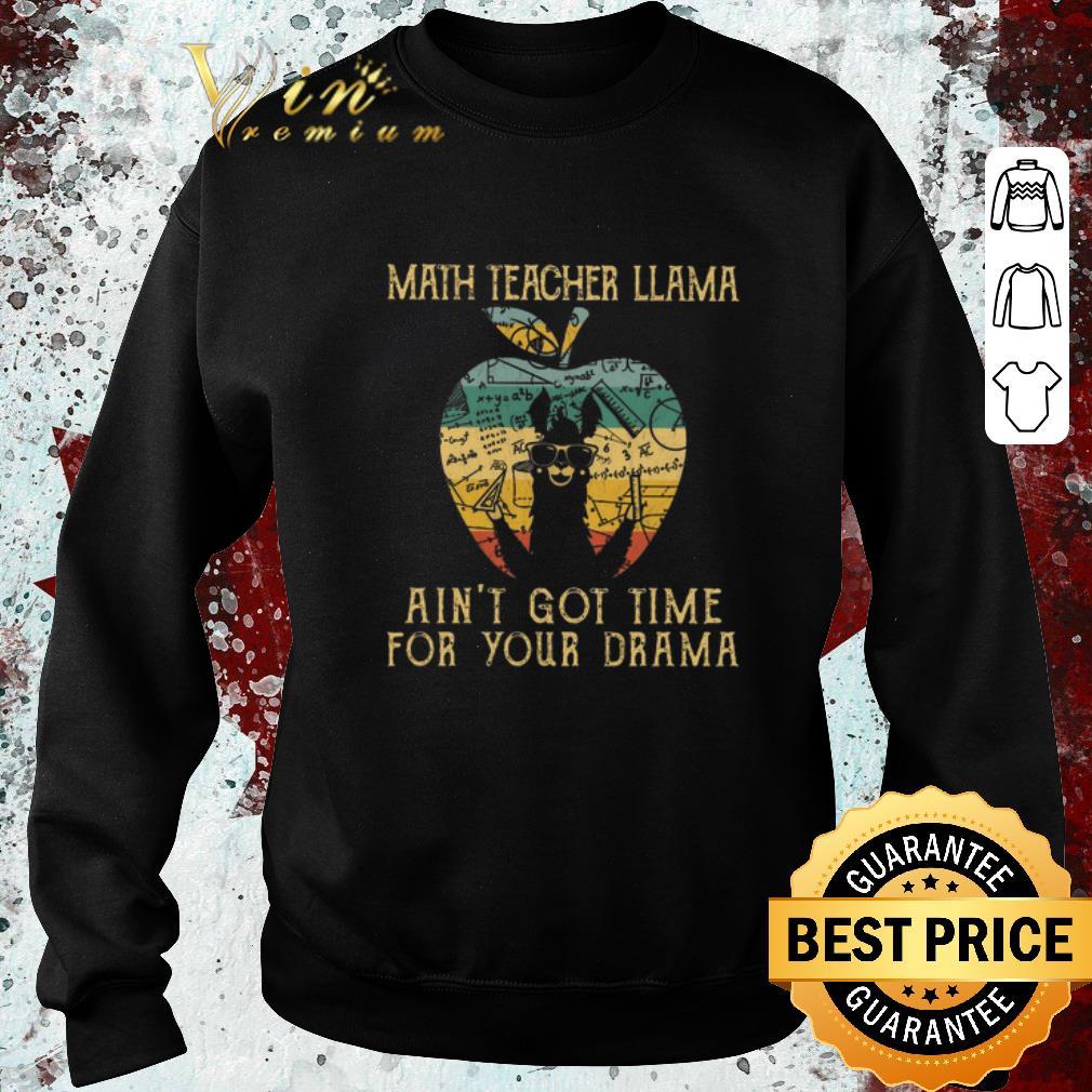 Original Math teacher llama ain't got time for your drama apple vintage shirt