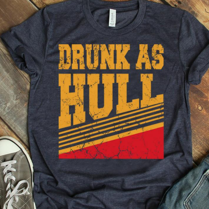 Top Drunk As Hull shirt