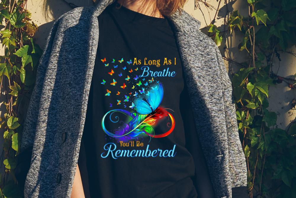 Awesome Butterfly As Long As I Breathe You Ll Be Remembered Shirt 2 2 1.jpg