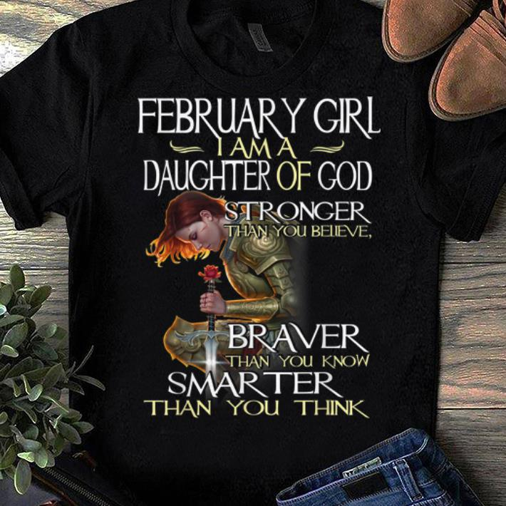 Awesome February Girl A Daughter Of God Stronger Than You Believe Shirt 1 1.jpg