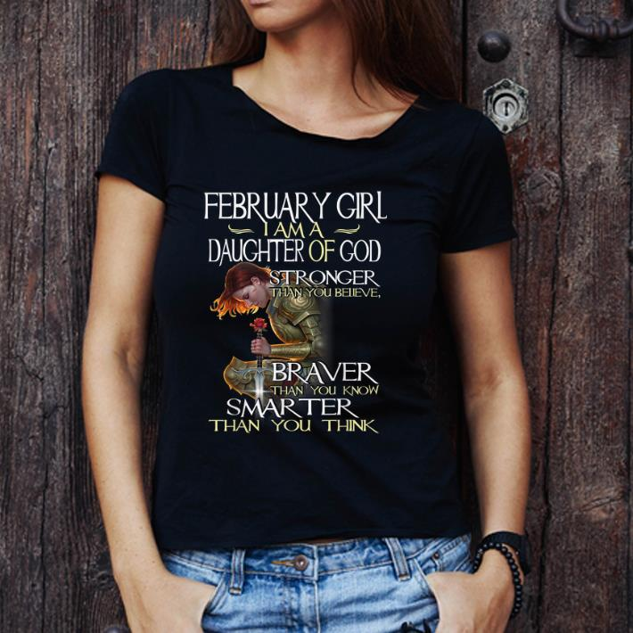 Awesome February Girl A Daughter Of God Stronger Than You Believe Shirt 3 1.jpg