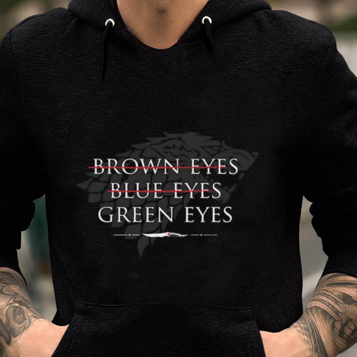 Awesome Game Of Thrones Arya Stark Brown Eyes Blue Eyes Green Eyes Shirt 2 1.jpg