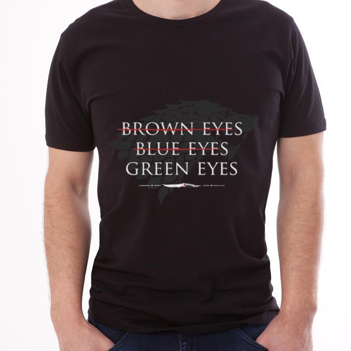 Awesome Game Of Thrones Arya Stark Brown Eyes Blue Eyes Green Eyes Shirt 3 1.jpg