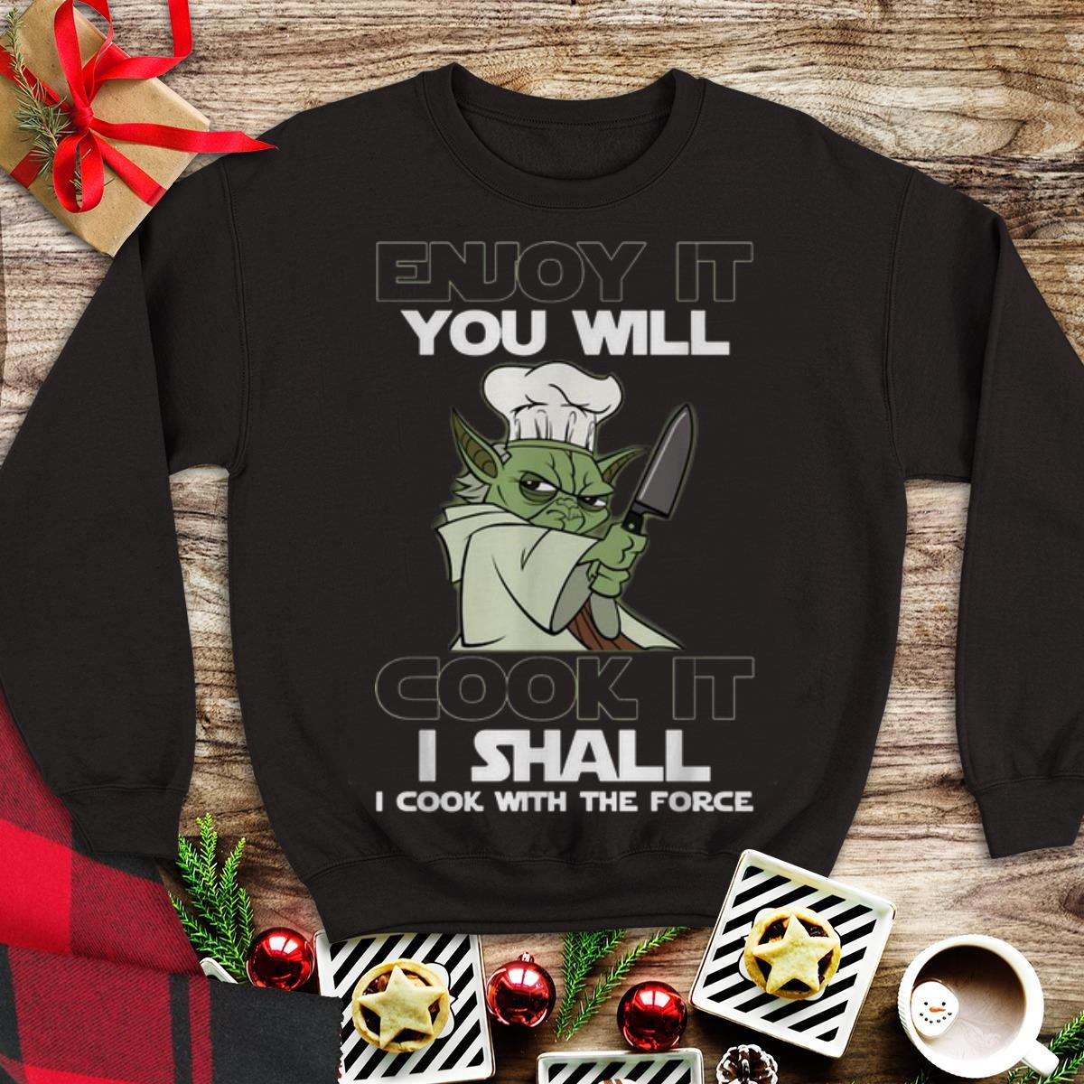 Awesome Yoda Enjoy It You Will Cook It I Shall I Cook With The Force Shirt 1 1.jpg
