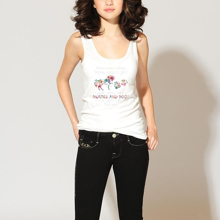 Funny Once Upon A Time There Was Girl Who Loved Horses And Dogs Flower Shirt 3 1.jpg