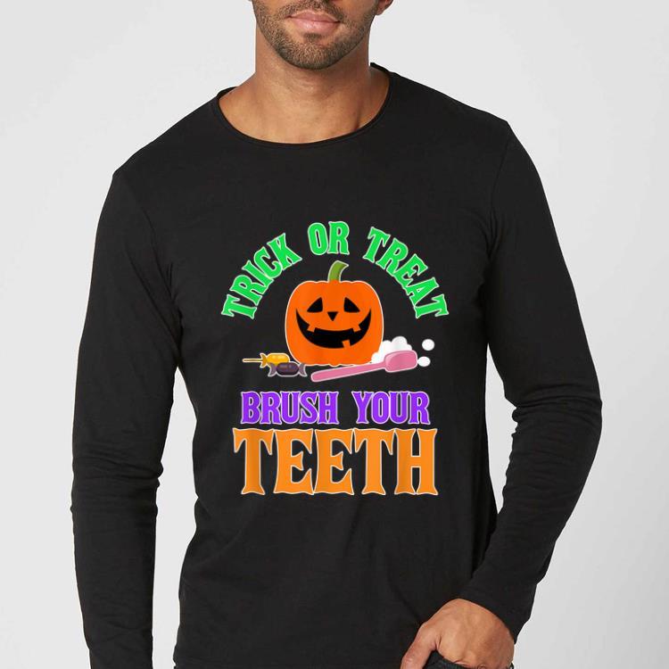 Hot TRICK OR TREAT - Brush Your Teeth - Halloween Dentist shirt