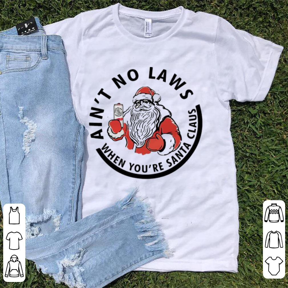 Original Ain T No Laws When You Re Santa Claus Christmas Shirt 1 1.jpg