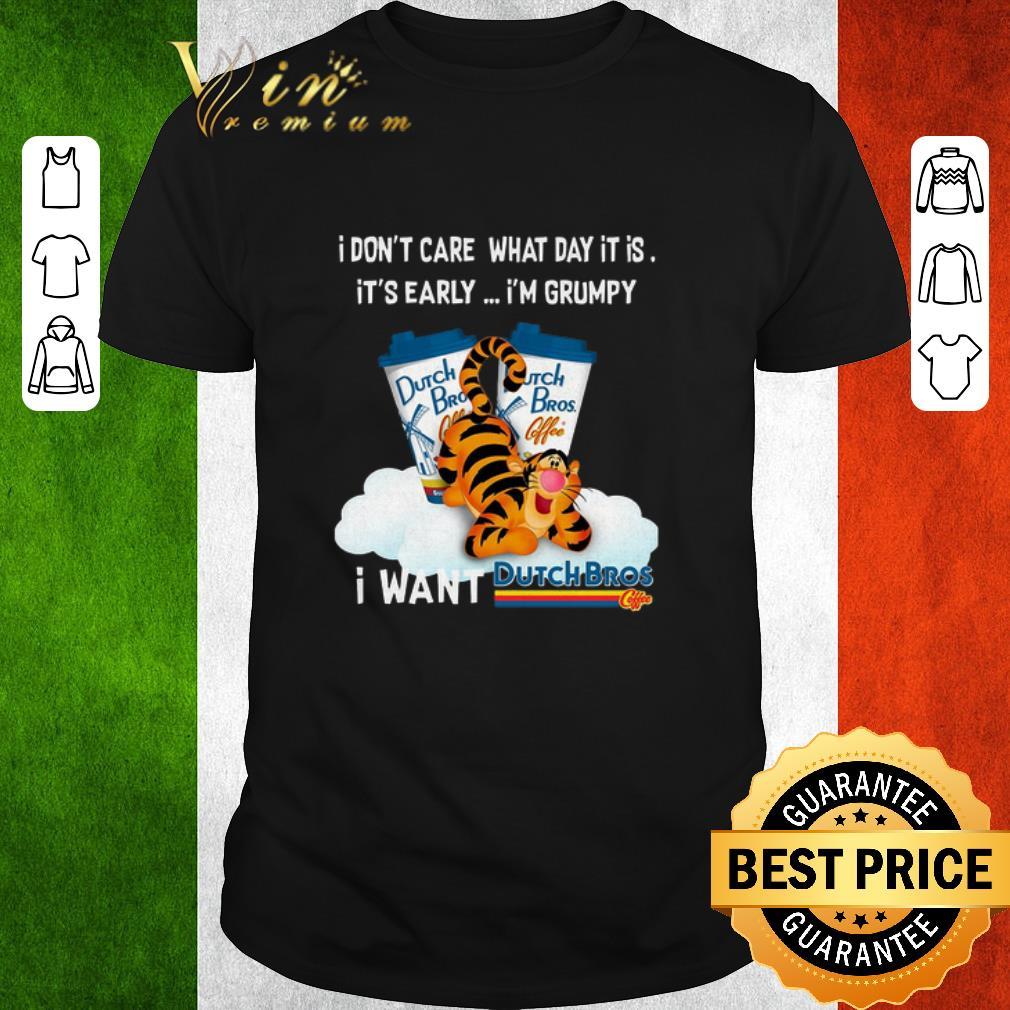 Hot Tigger I Don T Care What Day It Is I M Grumpy Dutch Bros Coffee Shirt 1 1.jpg
