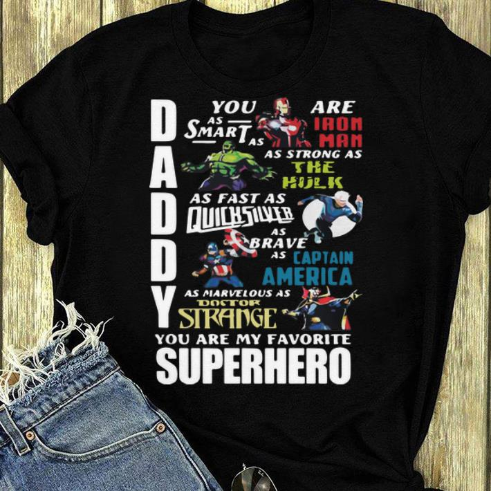 Nice Avengers Marvel Daddy You Are My Favorite Superheroes shirt