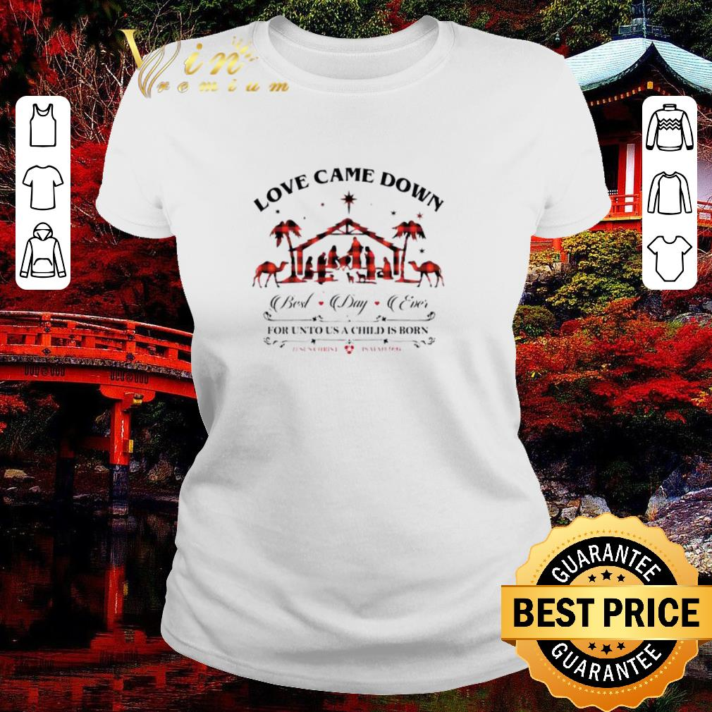 Official Love Came Down Best Day Ever For Unto Us A Child Is Born Jesus Shirt 2 1.jpg