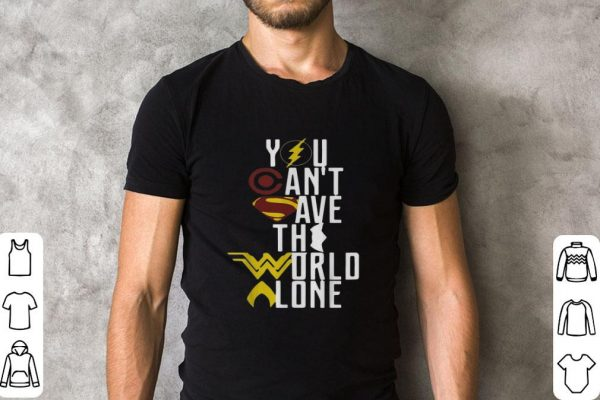 Official Superheroes logo you can't save the world alone shirt