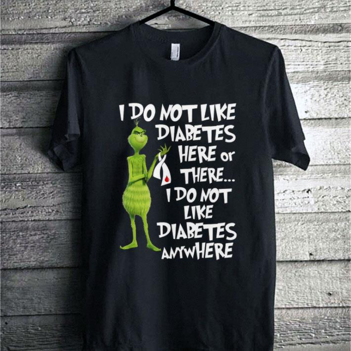Original The Grinch I Do Not Like Diabetes Here Or There Anywhere Shirt 1 1.jpg