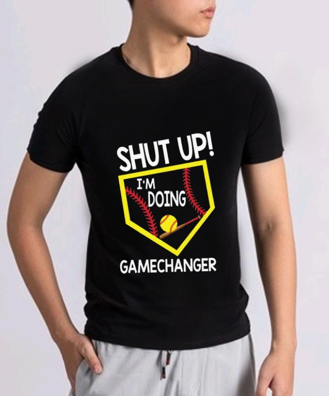 Premium Shut Up I M Doing Game Changer Softball Shirt 2 1.jpg
