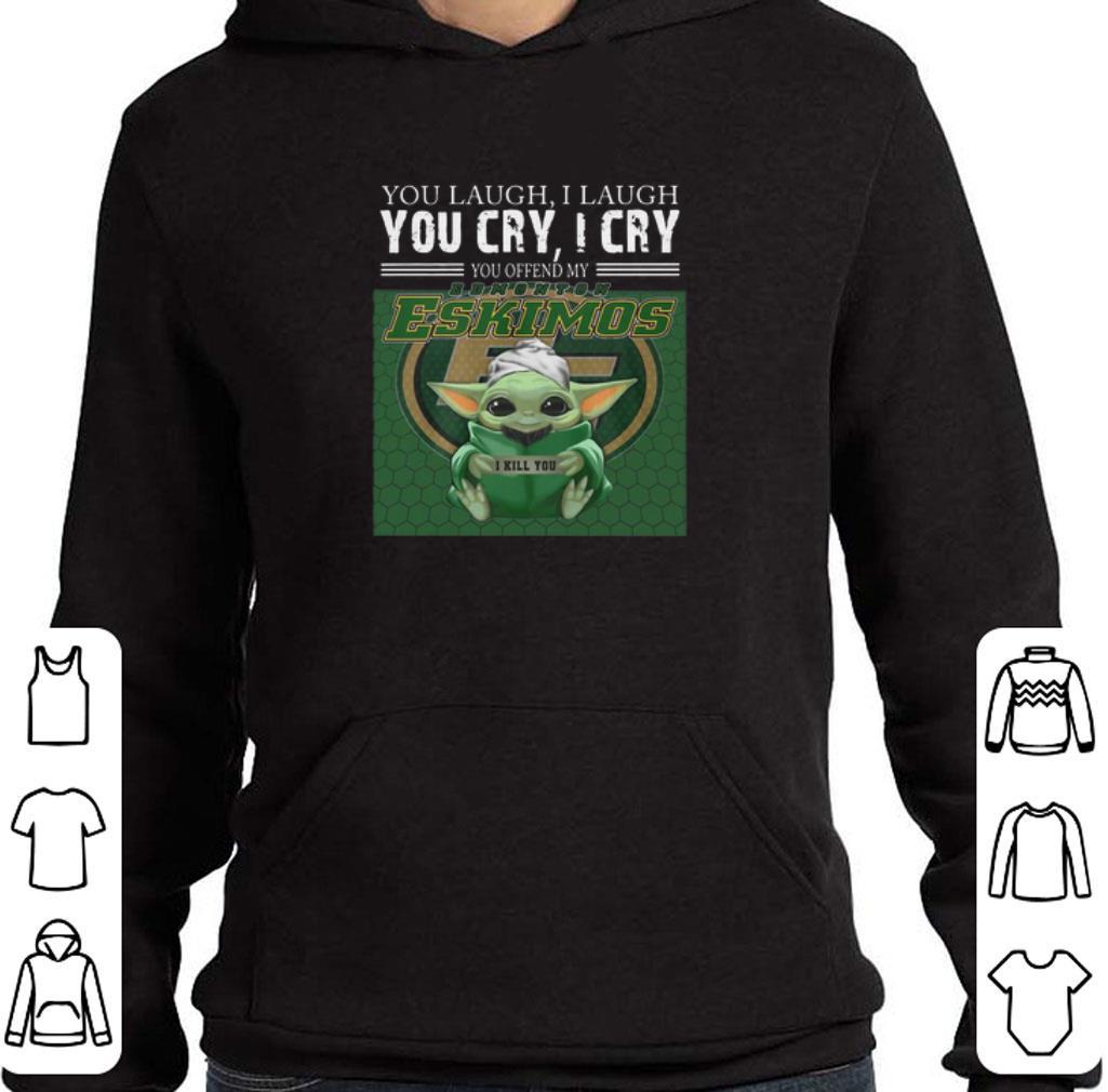 Awesome Baby Yoda you laugh I laugh you cry Edmonton Eskimos Star wars shirt
