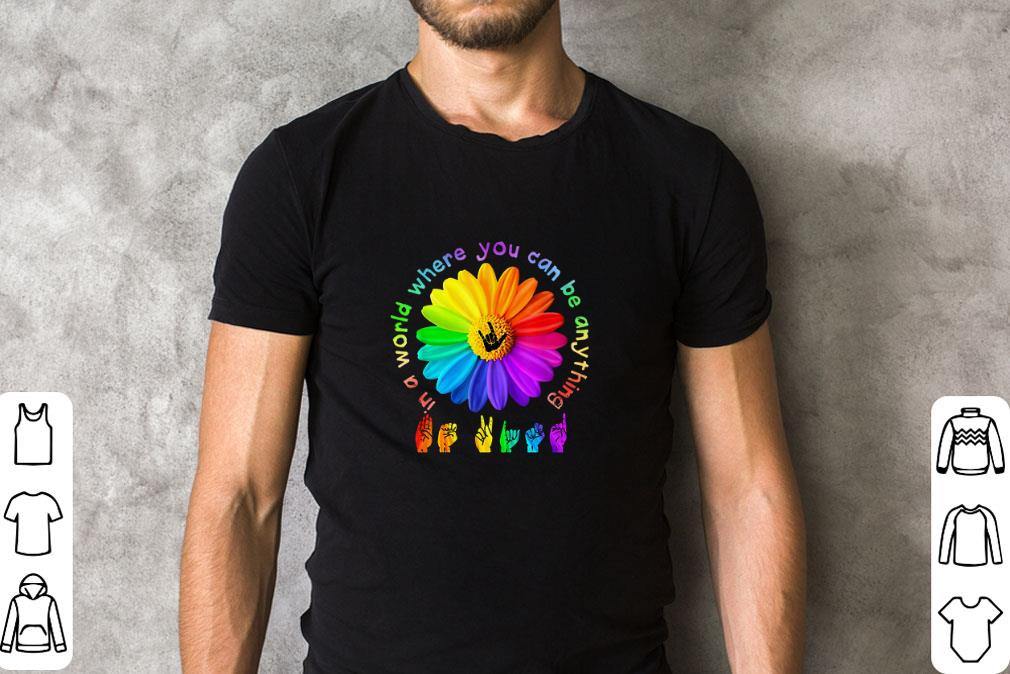 Premium Asl Alphabet American Flower In A World Where You Can Be Anything Shirt 2 2 1.jpg