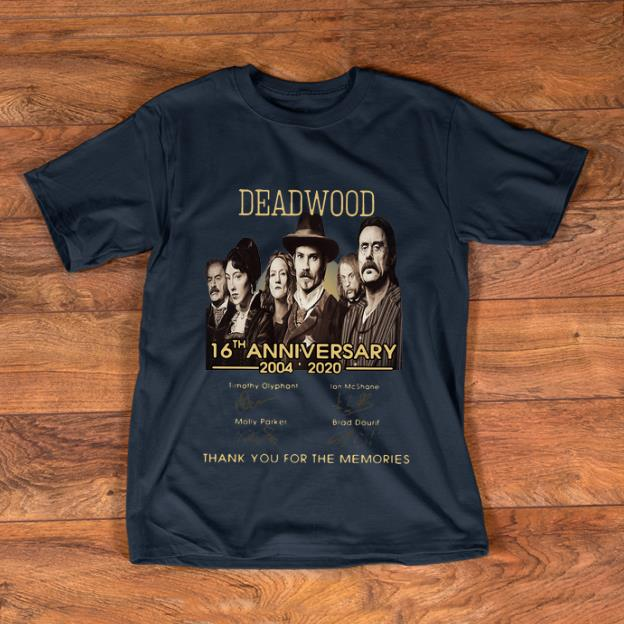 Awesome Deadwood 16th Anniversary Thank You For The Memories Signatures Shirt 1 1.jpg
