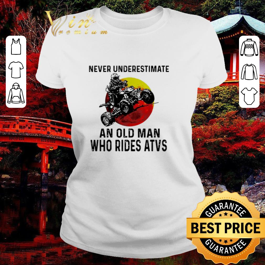 Official Never Underestimate An Old Man Who Rides Atvs Sunset Shirt 2 1.jpg
