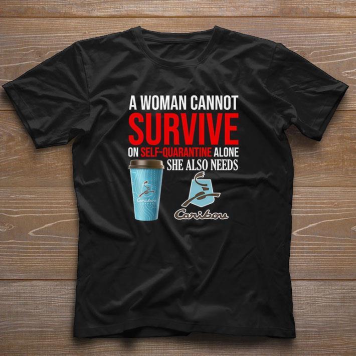 A Woman Cannot Survive On Self Quarantine Caribou Coronavirus Shirt 1 1.jpg