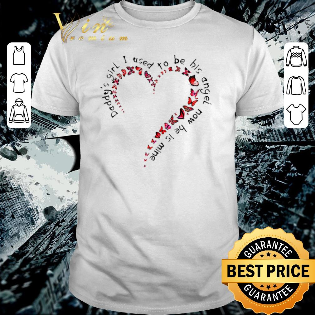 Funny Daddy S Girl I Used To Be His Angel Now He Is Mine Shirt 1 1.jpg