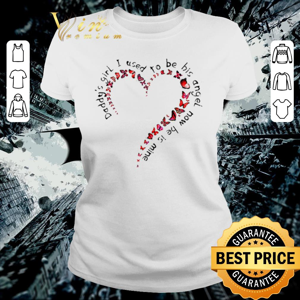 Funny Daddy S Girl I Used To Be His Angel Now He Is Mine Shirt 2 1.jpg
