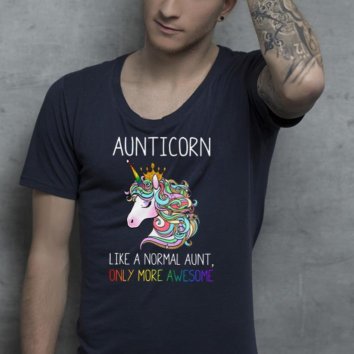Aunticorn like a normal aunt only more awesome shirt 4 - Aunticorn like a normal aunt only more awesome shirt