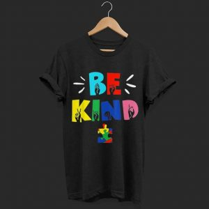 Be Kind Autism Sign shirt
