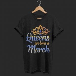 Diamond Queens are born in March shirt