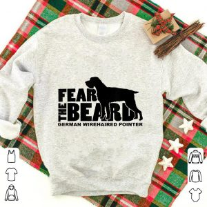 Fear the Beard German Wirehaired Pointer shirt