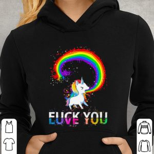 LGBT rainbow Unicorn fuck you love you shirt 2