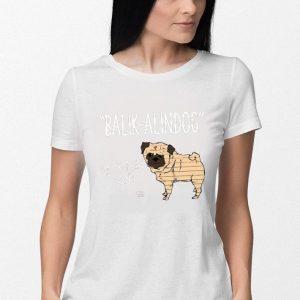 Pug Balik Alindog Balik Alin Daw shirt 2