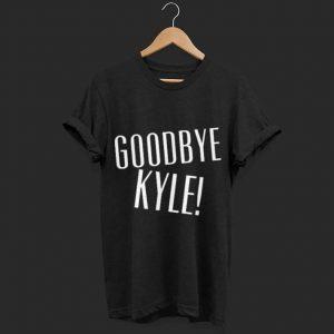 Goodbye Kyle shirt
