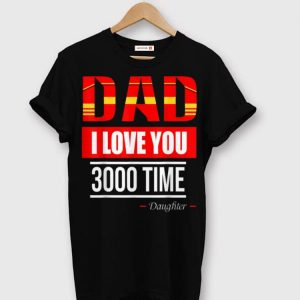 I Love You 3000 Times Daughter shirt