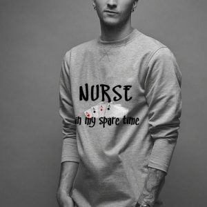 Nurse In My Spare Time shirt