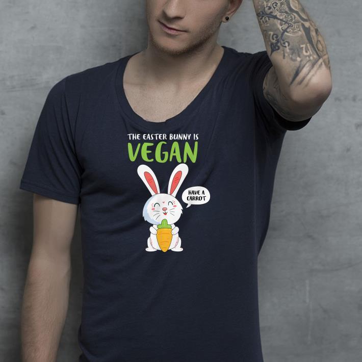 The Easter Bunny is Vegan Vegetarian shirt 4 - The Easter Bunny is Vegan Vegetarian shirt