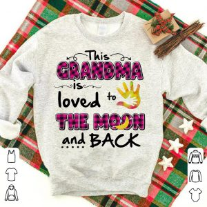 This Grandma is loved to the monn and back shirt