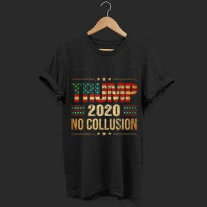 Trump 2020 No Collusion shirt