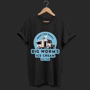 What chu want big worm's ice cream shirt