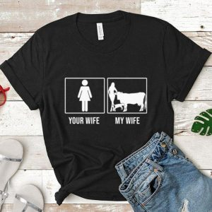 Your wife my wife cows shirt